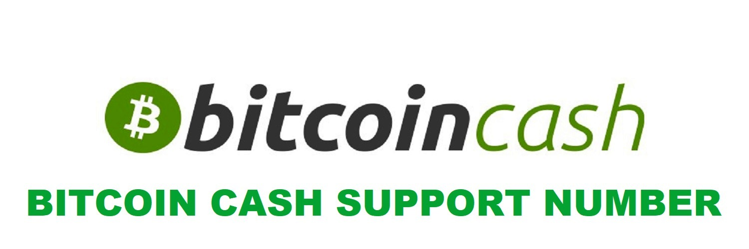 Bitcoin Cash Support Phone Number
